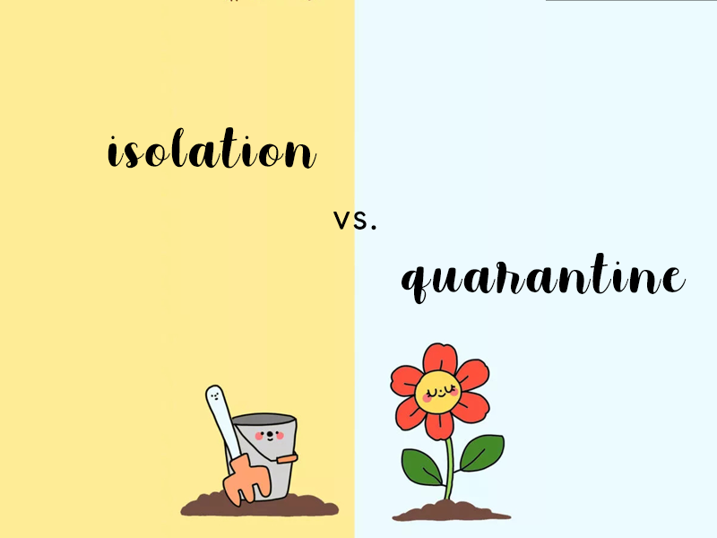 isolation vs. quarantine