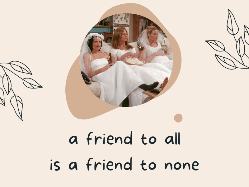 A friend to all is a friend to none meaning